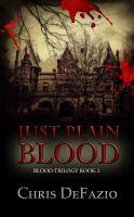 Just Plain Blood, Blood Trilogy, Book 2